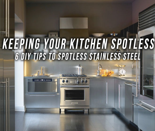Keeping Your Kitchen S Stainless Steel Spotless Designer